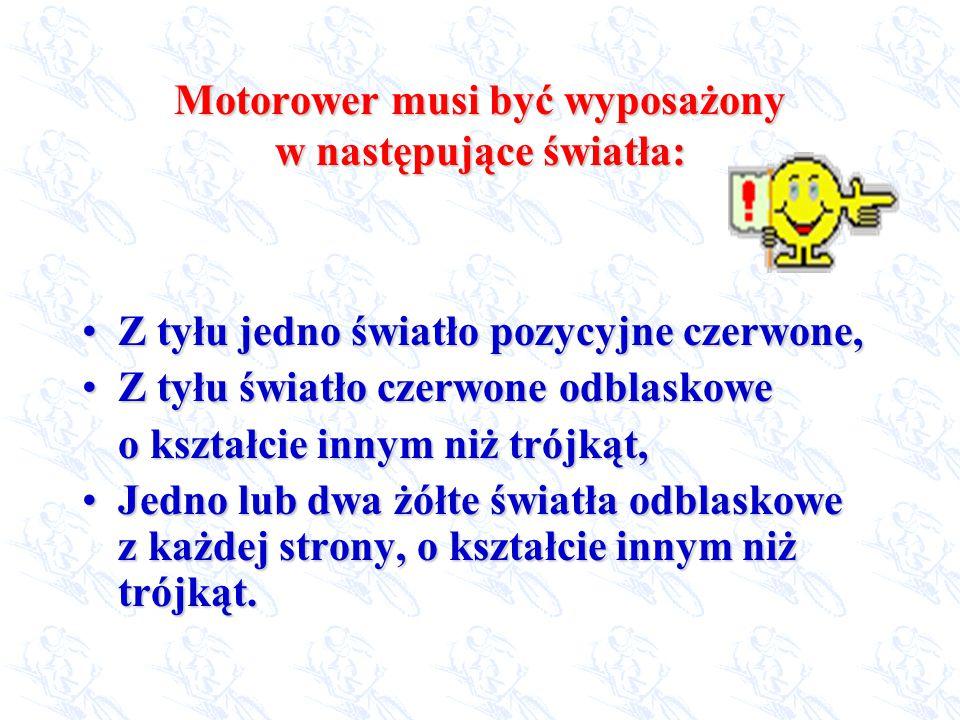 Motorower musi być wyposażony w następujące światła: