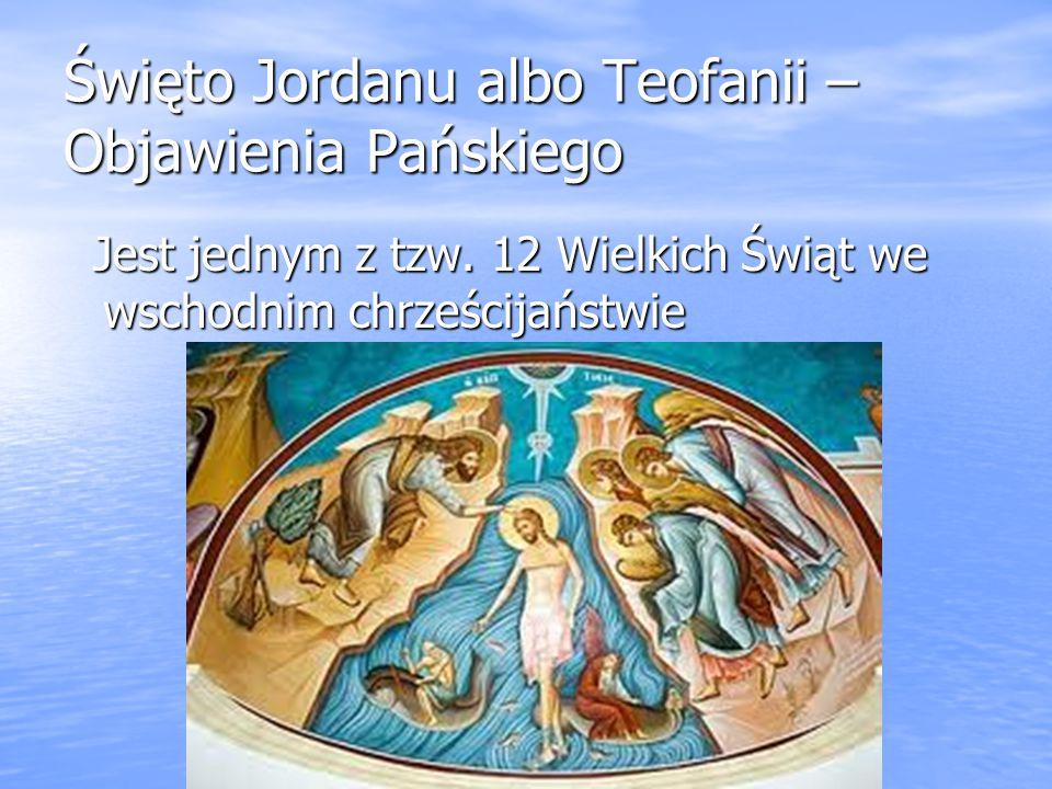 Święto Jordanu albo Teofanii – Objawienia Pańskiego