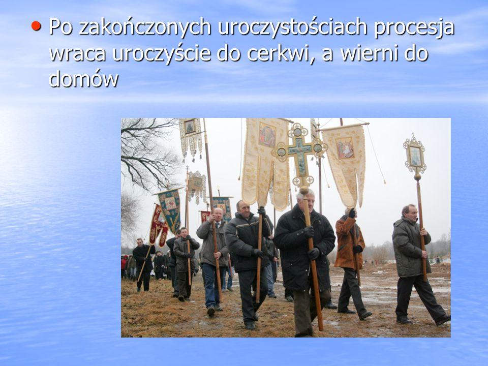 Po zakończonych uroczystościach procesja wraca uroczyście do cerkwi, a wierni do domów