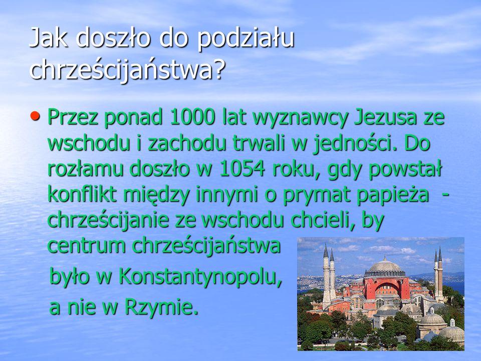 Jak doszło do podziału chrześcijaństwa
