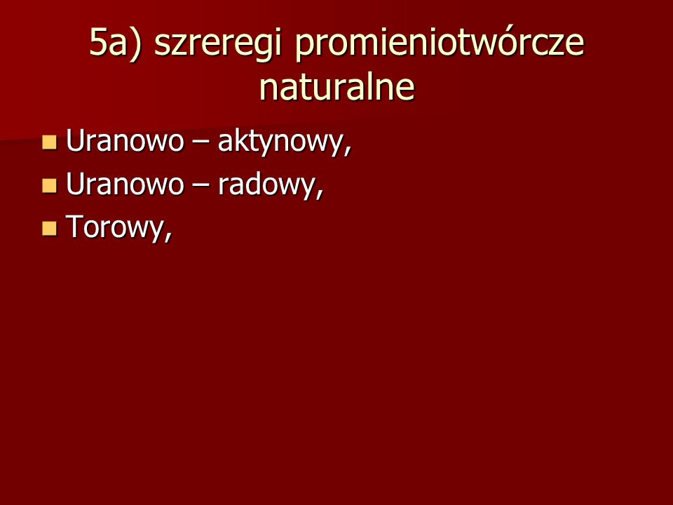5a) szreregi promieniotwórcze naturalne