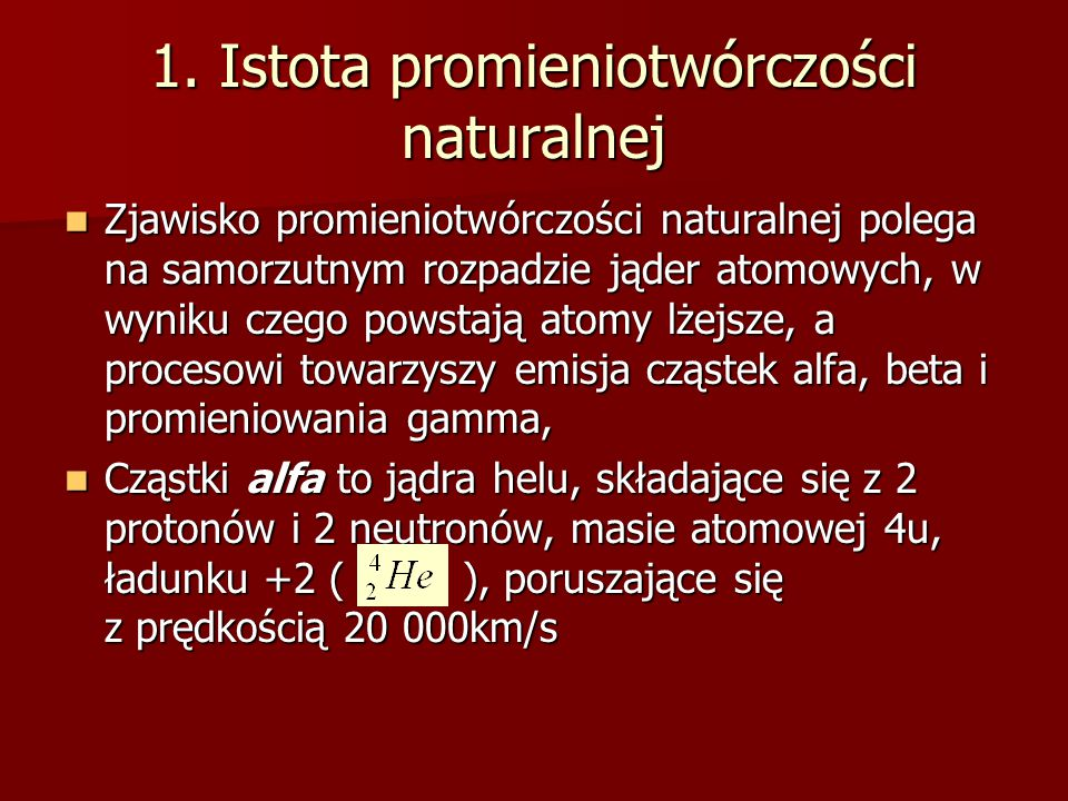 1. Istota promieniotwórczości naturalnej