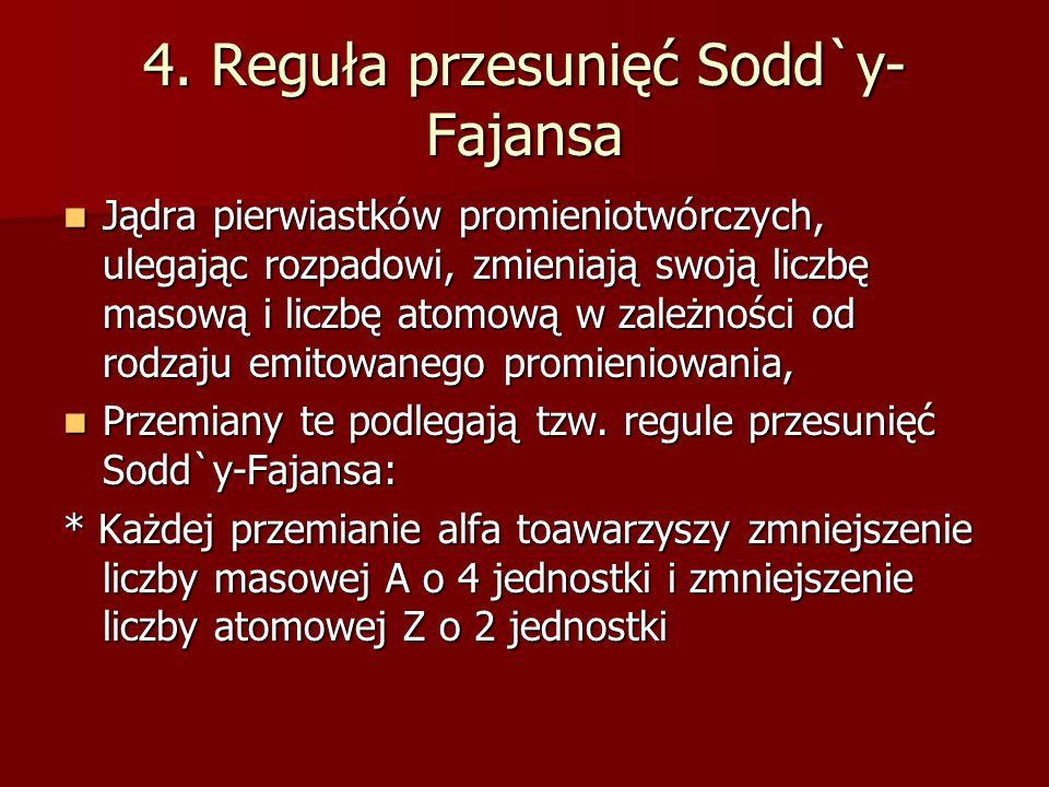 4. Reguła przesunięć Sodd`y-Fajansa