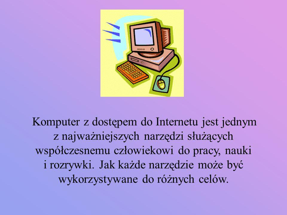 Komputer z dostępem do Internetu jest jednym