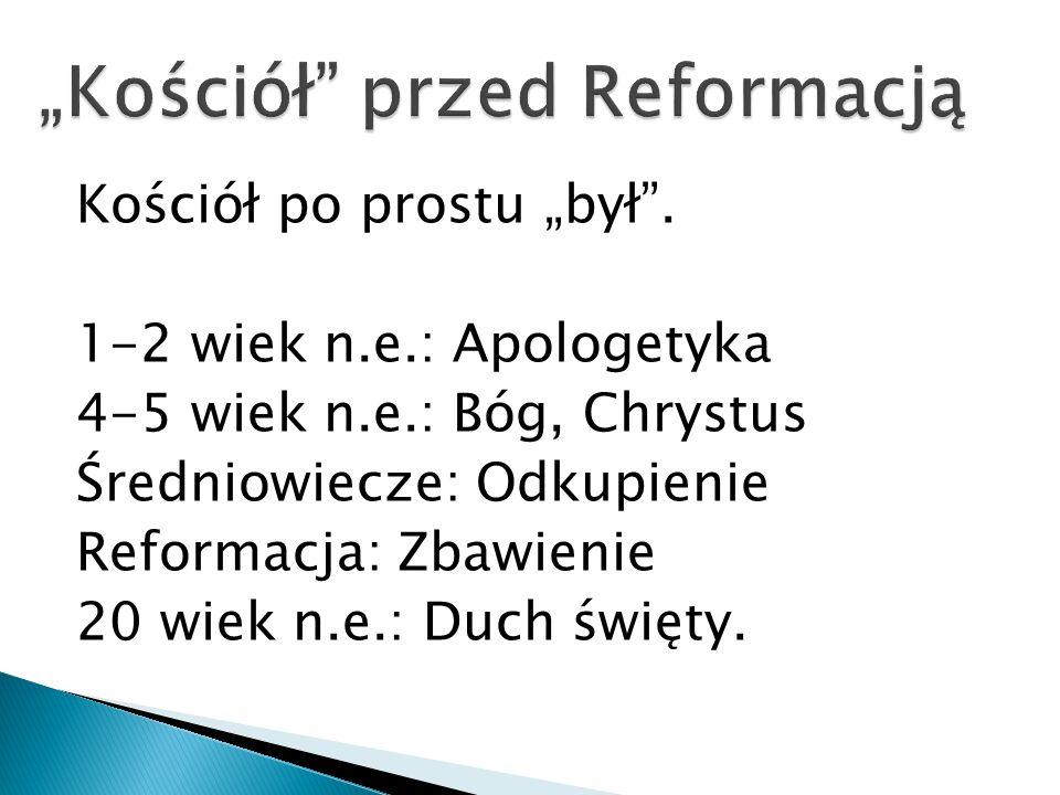 """""""Kościół przed Reformacją"""
