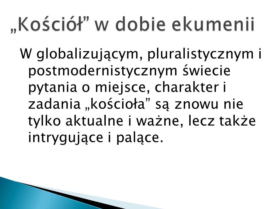 """""""Kościół w dobie ekumenii"""