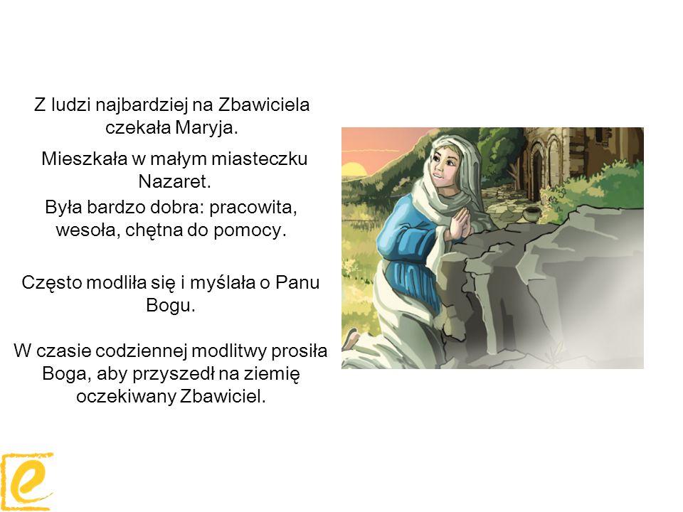 Z ludzi najbardziej na Zbawiciela czekała Maryja.