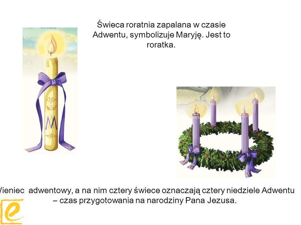 – czas przygotowania na narodziny Pana Jezusa.