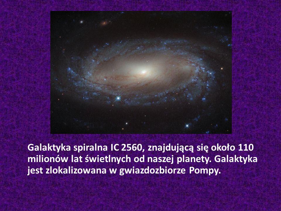 Galaktyka spiralna IC 2560, znajdującą się około 110 milionów lat świetlnych od naszej planety.