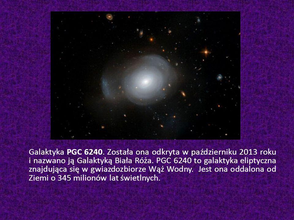 Galaktyka PGC 6240. Została ona odkryta w październiku 2013 roku i nazwano ją Galaktyką Biała Róża.