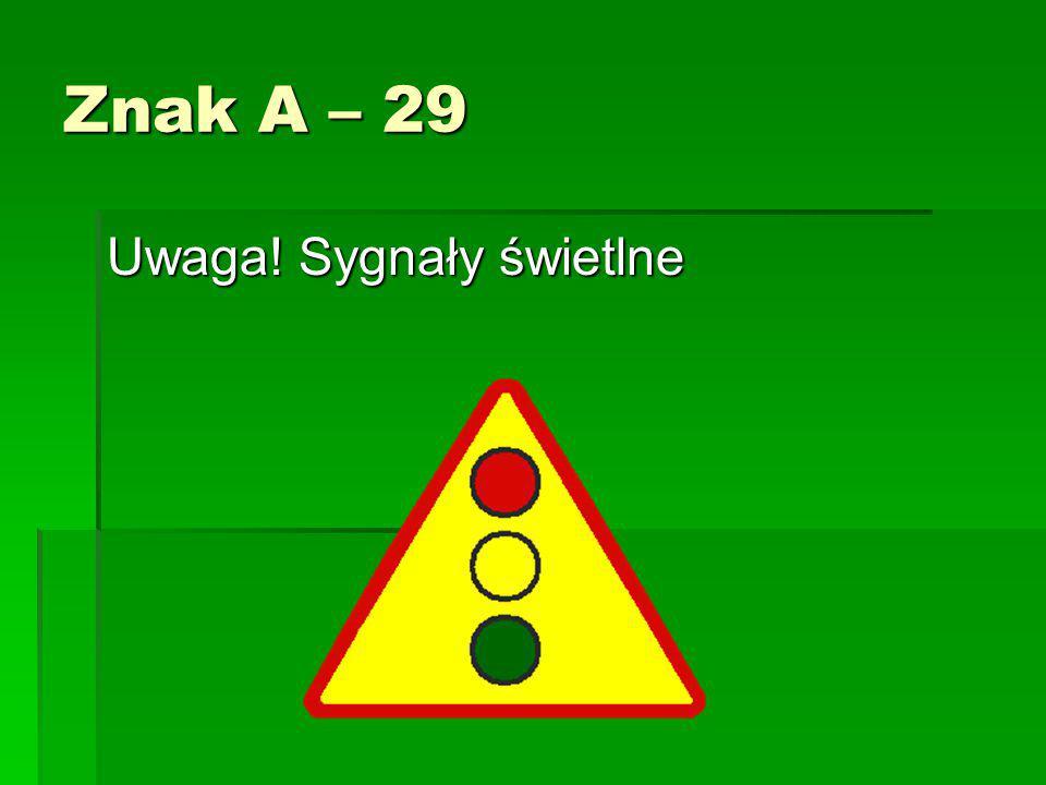 Znak A – 29 Uwaga! Sygnały świetlne