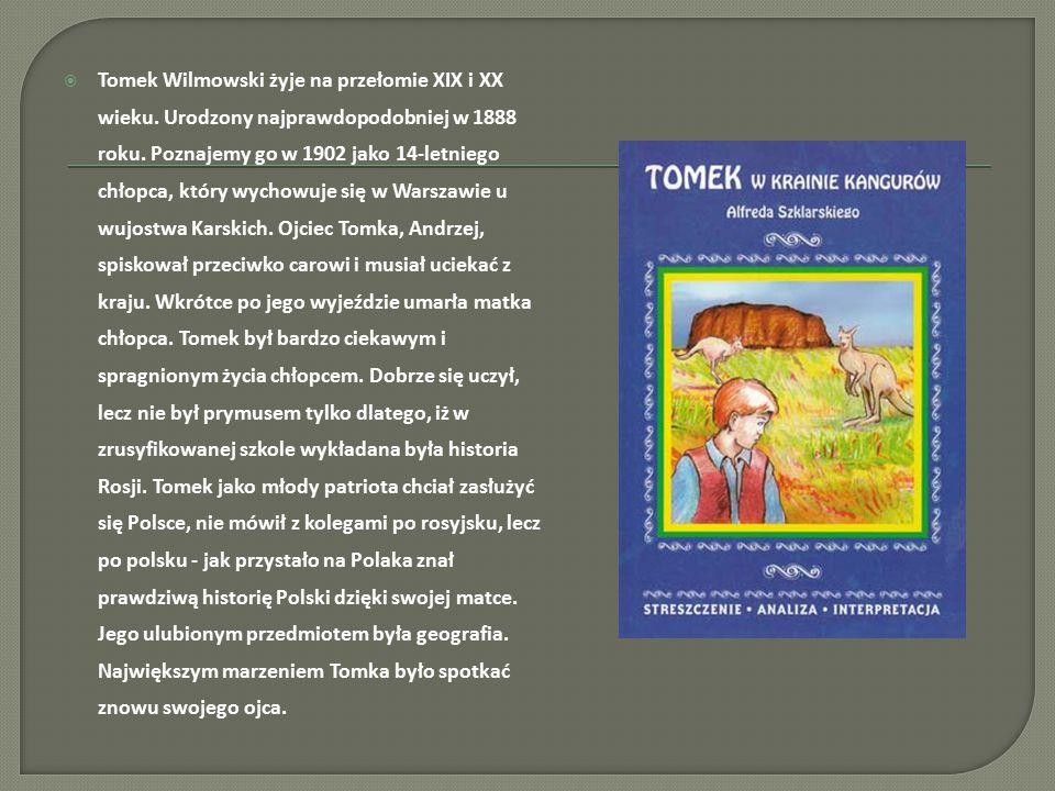 Tomek Wilmowski żyje na przełomie XIX i XX wieku
