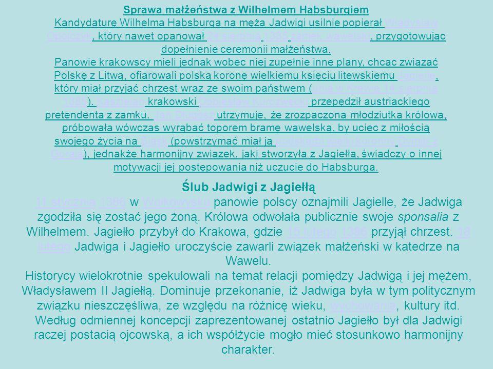 Sprawa małżeństwa z Wilhelmem Habsburgiem Ślub Jadwigi z Jagiełłą