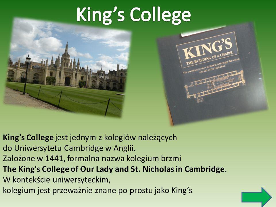 King's College King s College jest jednym z kolegiów należących do Uniwersytetu Cambridge w Anglii.