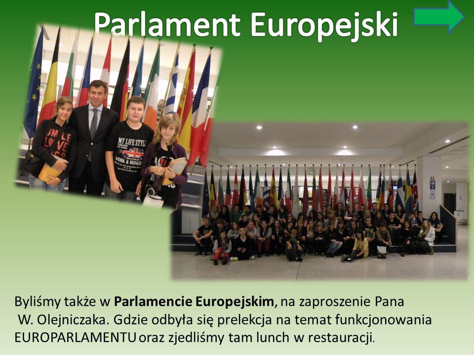 Parlament Europejski Byliśmy także w Parlamencie Europejskim, na zaproszenie Pana.