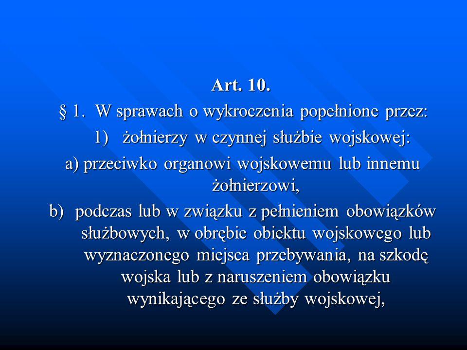 § 1. W sprawach o wykroczenia popełnione przez: