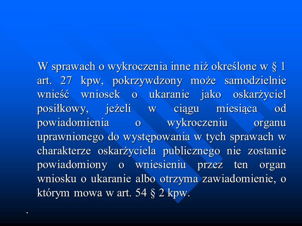 W sprawach o wykroczenia inne niż określone w § 1 art