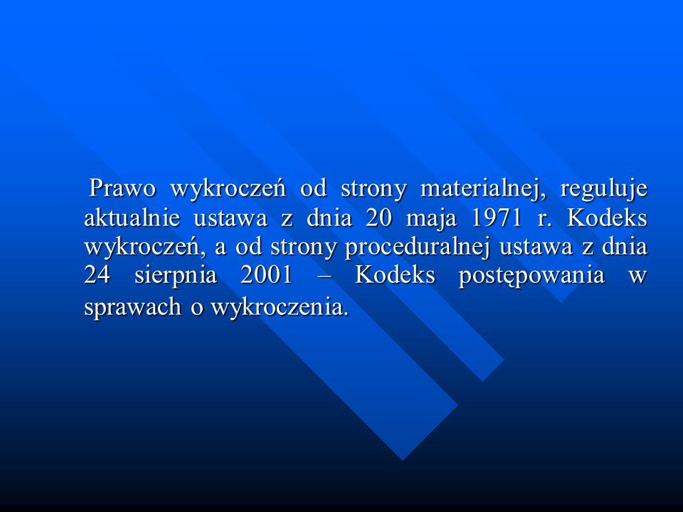 Prawo wykroczeń od strony materialnej, reguluje aktualnie ustawa z dnia 20 maja 1971 r.