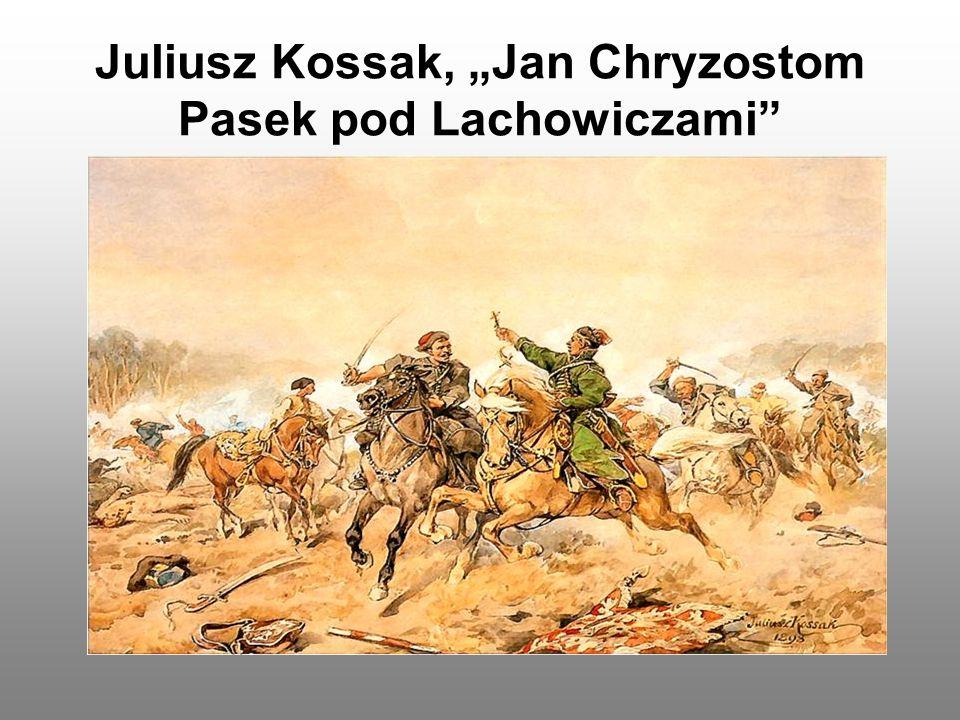 "Juliusz Kossak, ""Jan Chryzostom Pasek pod Lachowiczami"