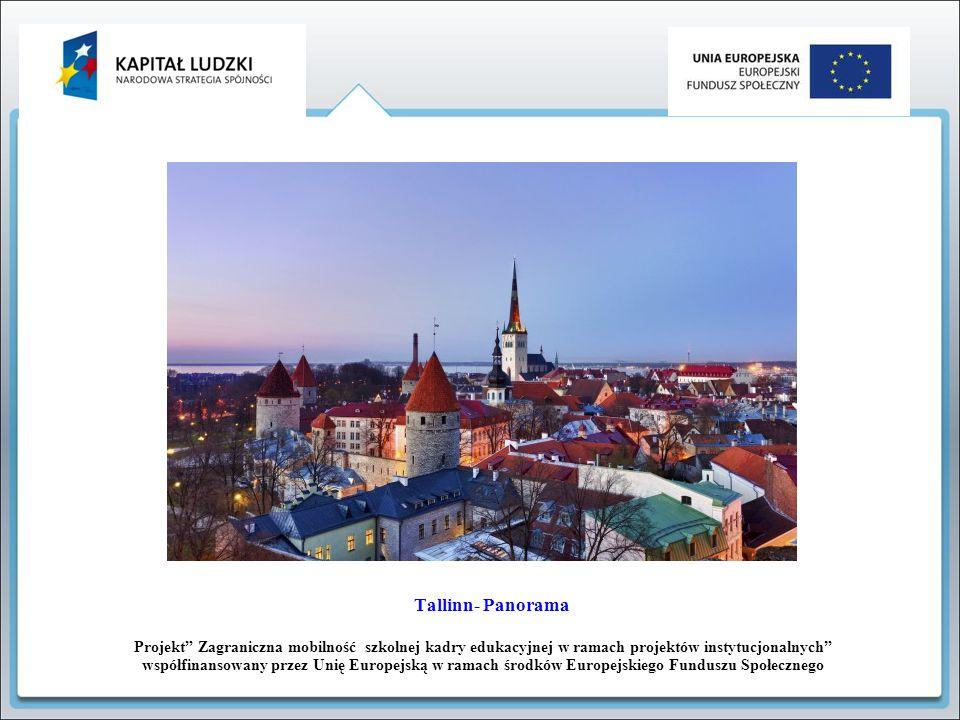 Tallinn- Panorama Projekt Zagraniczna mobilność szkolnej kadry edukacyjnej w ramach projektów instytucjonalnych