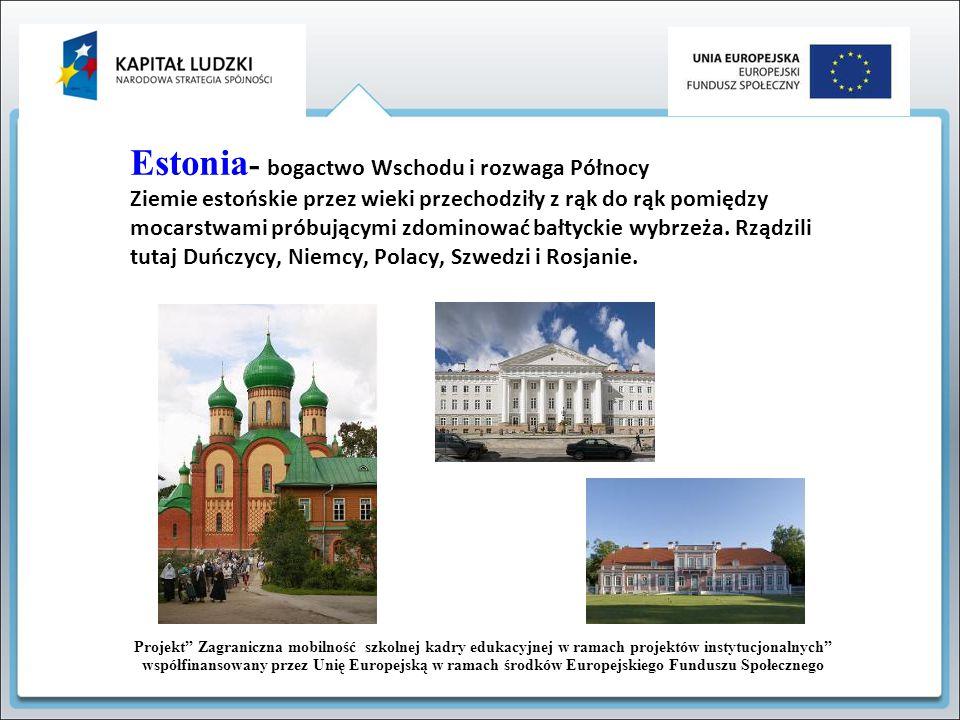 Estonia- bogactwo Wschodu i rozwaga Północy