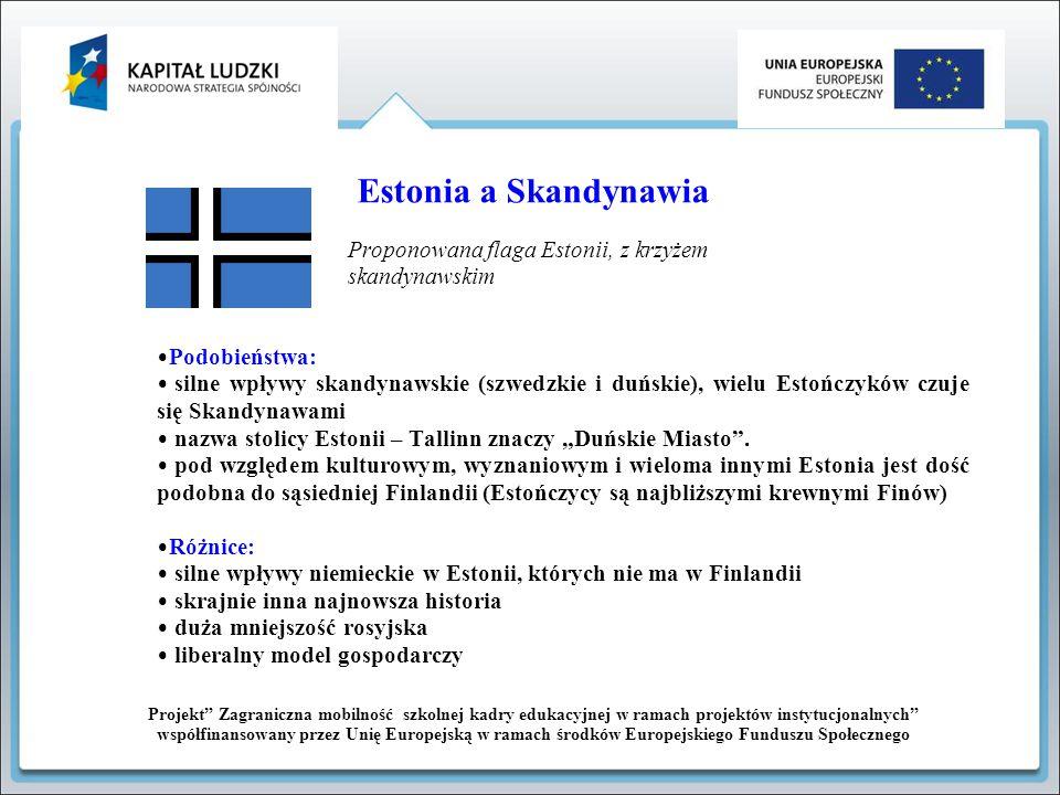 Estonia a Skandynawia Proponowana flaga Estonii, z krzyżem skandynawskim. Podobieństwa: