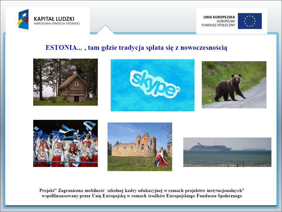 ESTONIA... , tam gdzie tradycja splata się z nowoczesnością