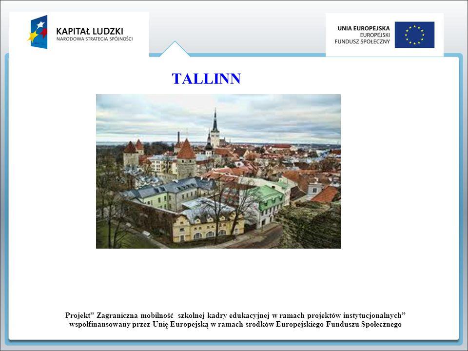 TALLINN Projekt Zagraniczna mobilność szkolnej kadry edukacyjnej w ramach projektów instytucjonalnych