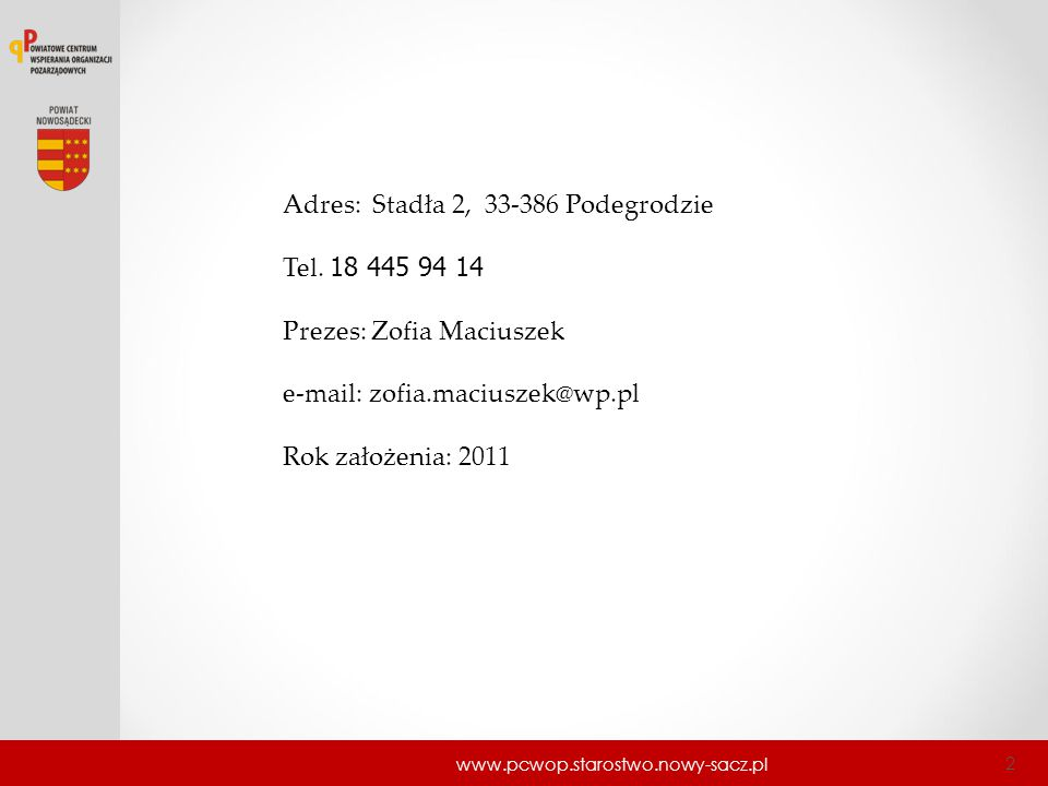 Adres: Stadła 2, 33-386 Podegrodzie Tel. 18 445 94 14