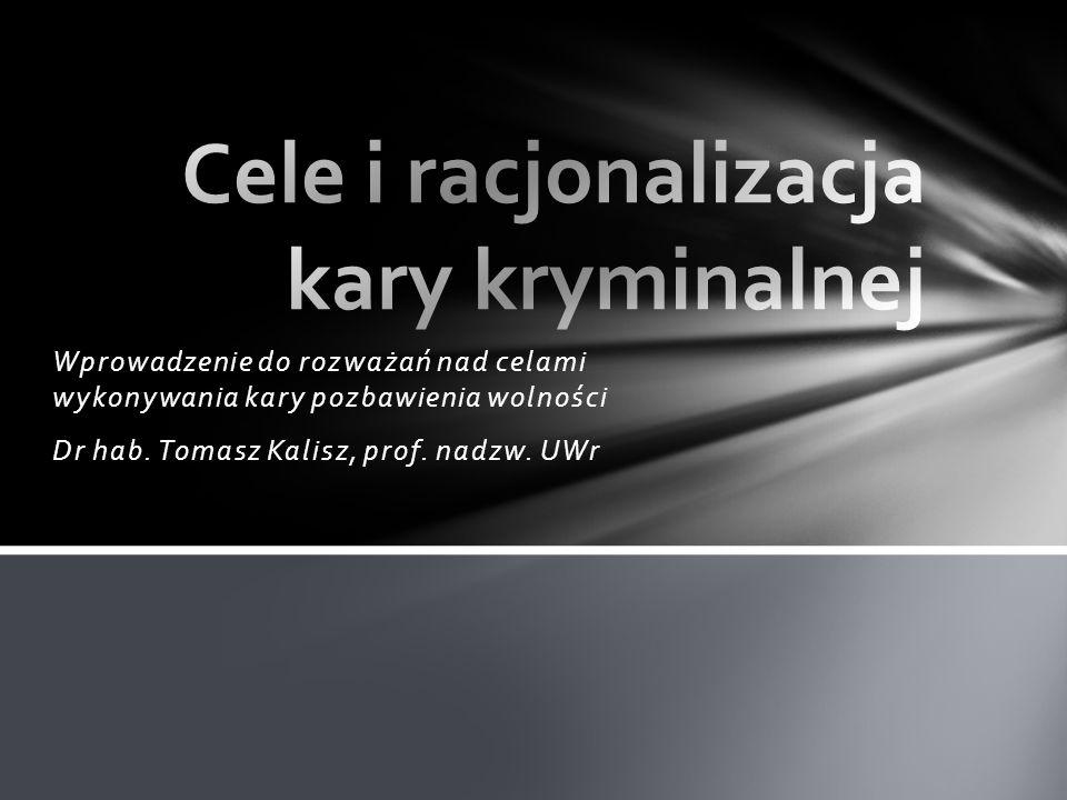 Cele i racjonalizacja kary kryminalnej