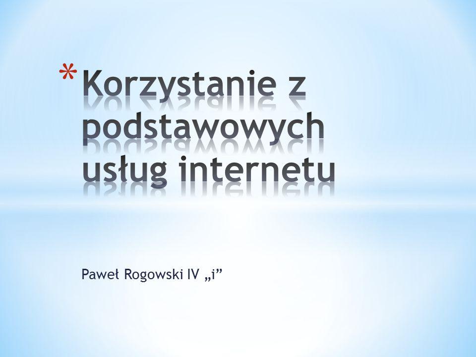 Korzystanie z podstawowych usług internetu