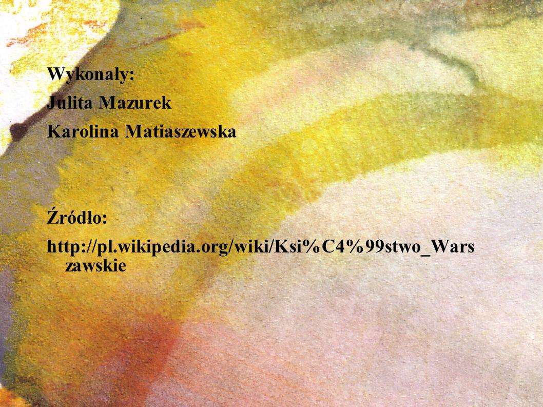 Wykonały: Julita Mazurek. Karolina Matiaszewska.