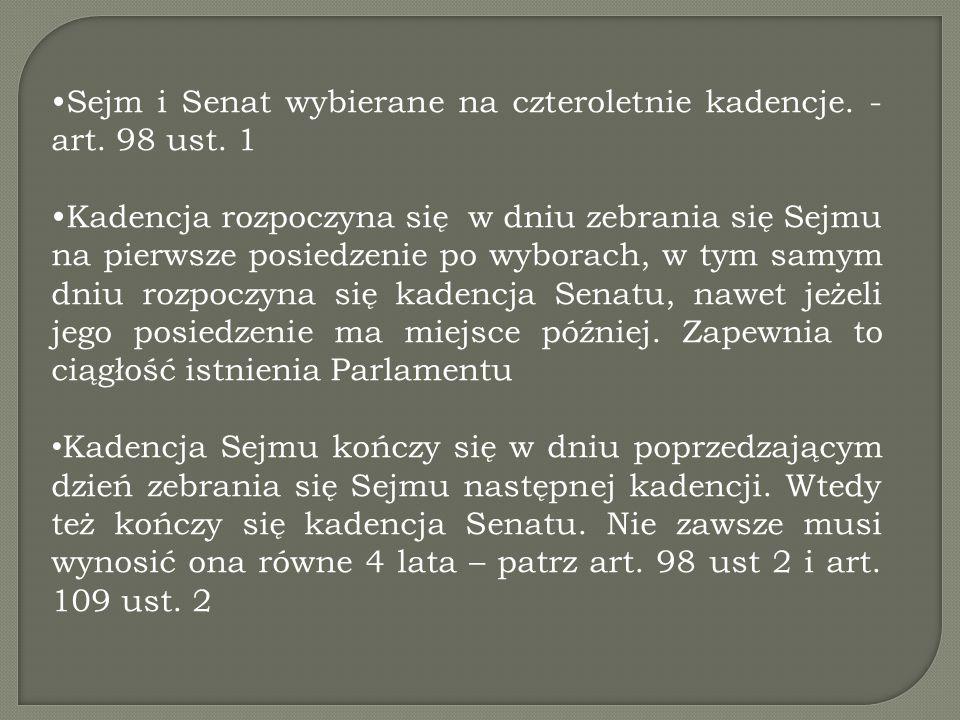 Sejm i Senat wybierane na czteroletnie kadencje. - art. 98 ust. 1
