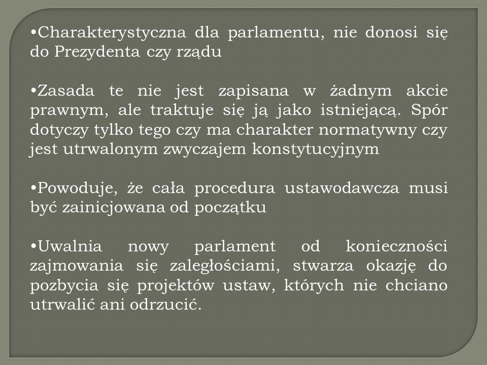 Charakterystyczna dla parlamentu, nie donosi się do Prezydenta czy rządu