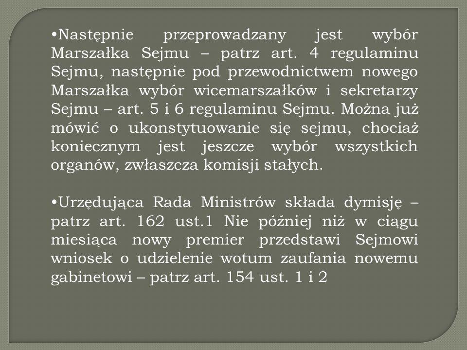 Następnie przeprowadzany jest wybór Marszałka Sejmu – patrz art