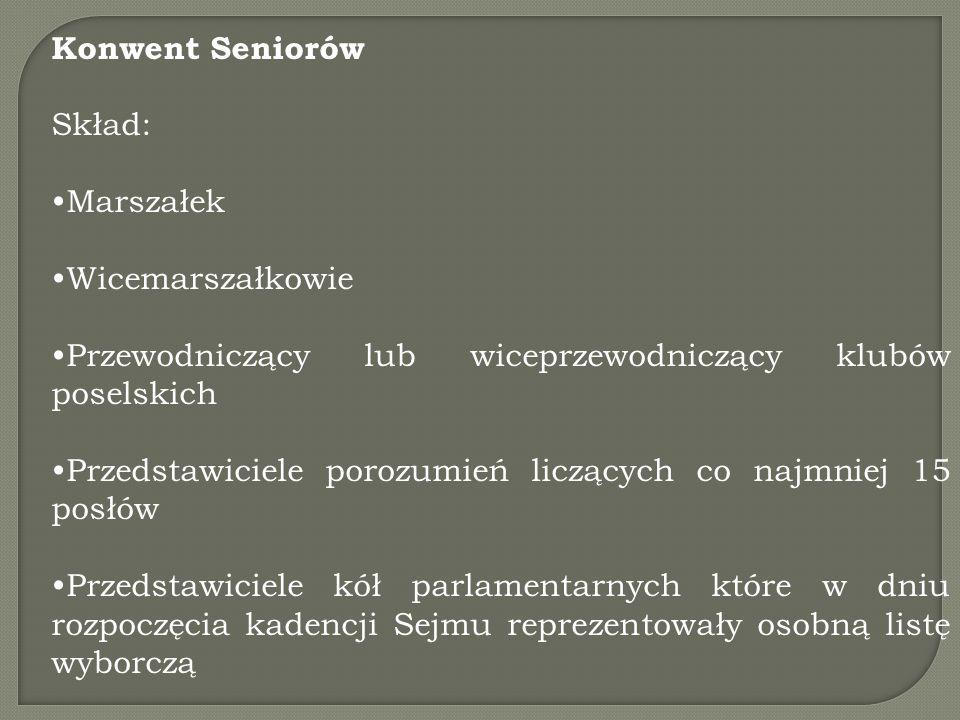Konwent Seniorów Skład: Marszałek. Wicemarszałkowie. Przewodniczący lub wiceprzewodniczący klubów poselskich.