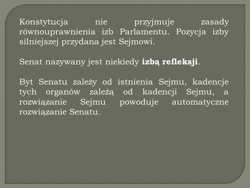 Konstytucja nie przyjmuje zasady równouprawnienia izb Parlamentu