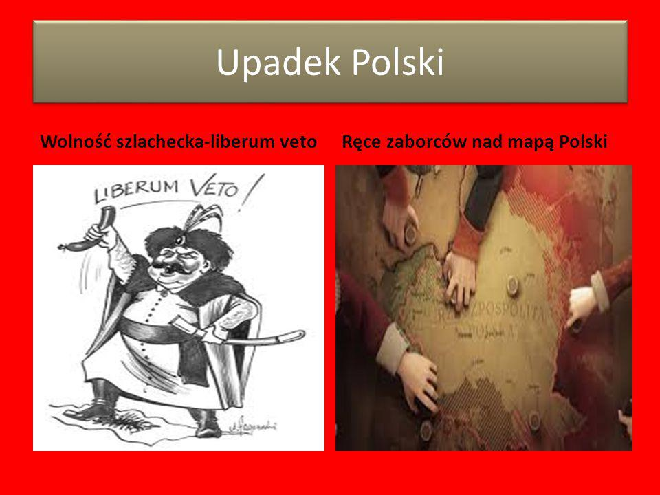 Upadek Polski Wolność szlachecka-liberum veto