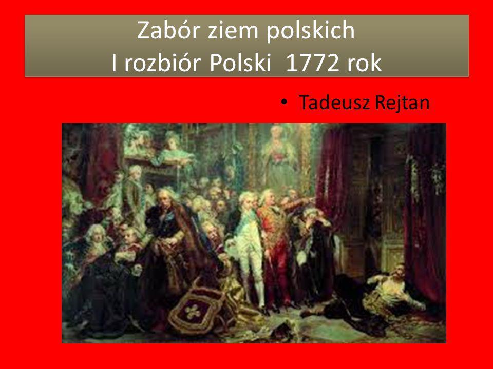 Zabór ziem polskich I rozbiór Polski 1772 rok