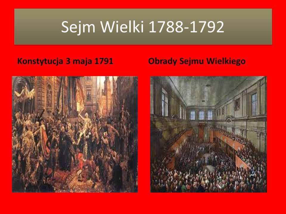 Sejm Wielki 1788-1792 Konstytucja 3 maja 1791 Obrady Sejmu Wielkiego