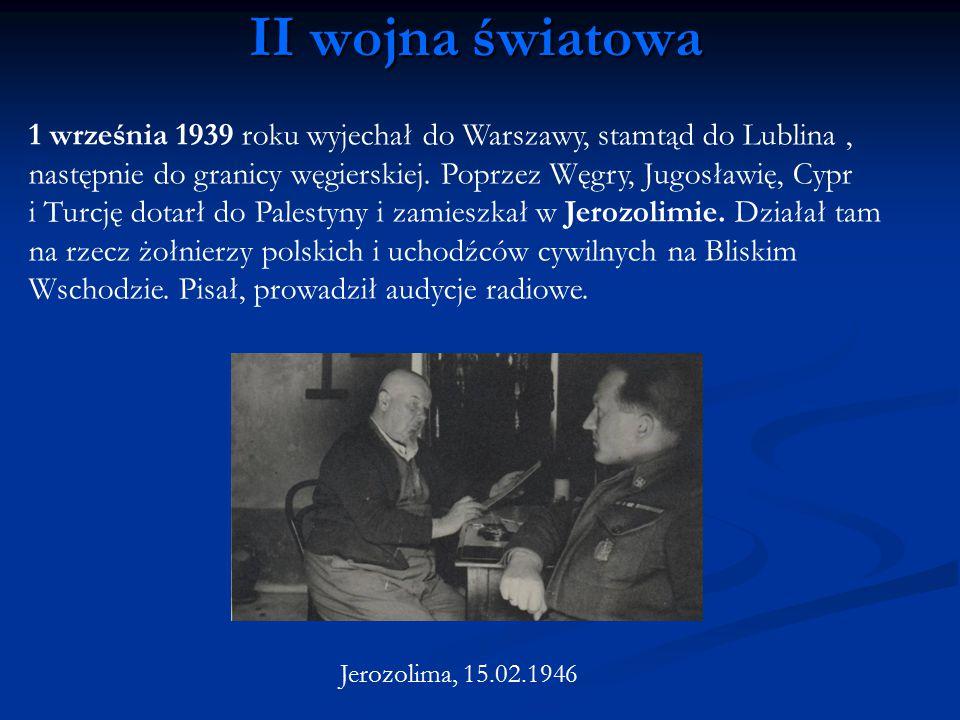 II wojna światowa 1 września 1939 roku wyjechał do Warszawy, stamtąd do Lublina , następnie do granicy węgierskiej. Poprzez Węgry, Jugosławię, Cypr.