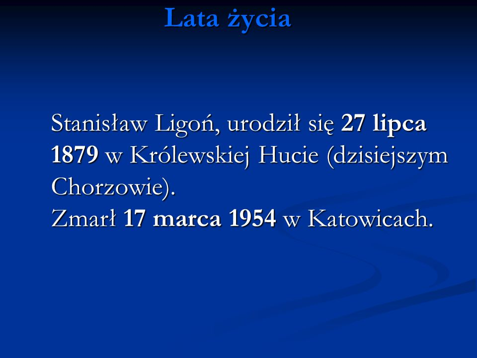 Lata życia Zmarł 17 marca 1954 w Katowicach.