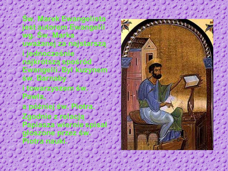 Św. Marek Ewangelista jest autorem Ewangelii wg. Św
