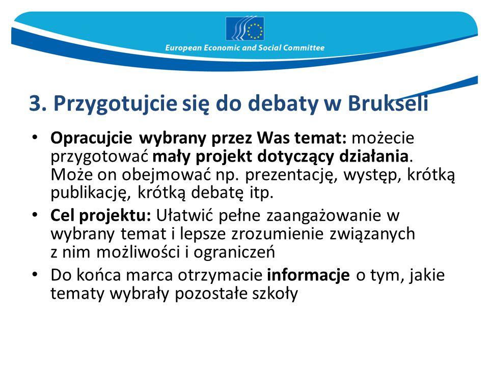 3. Przygotujcie się do debaty w Brukseli