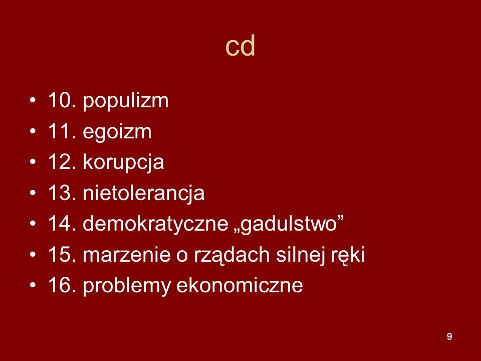 cd 10. populizm 11. egoizm 12. korupcja 13. nietolerancja