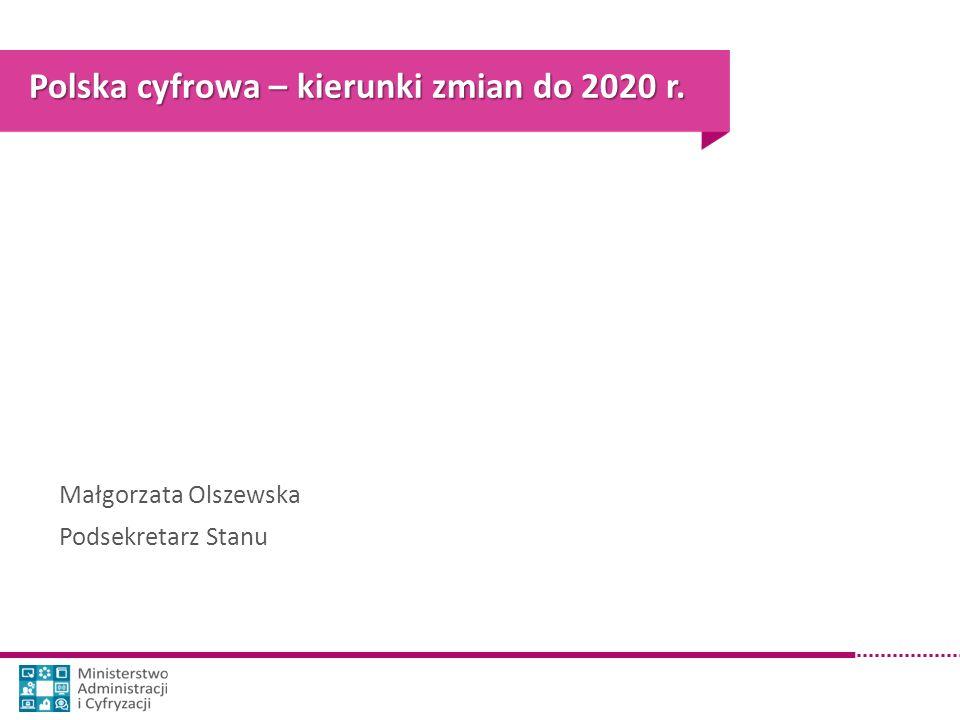 Polska cyfrowa – kierunki zmian do 2020 r.