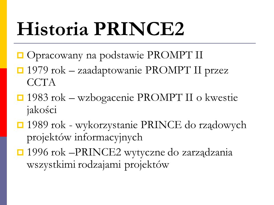 Historia PRINCE2 Opracowany na podstawie PROMPT II