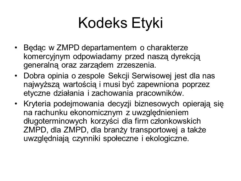 Kodeks Etyki Będąc w ZMPD departamentem o charakterze komercyjnym odpowiadamy przed naszą dyrekcją generalną oraz zarządem zrzeszenia.