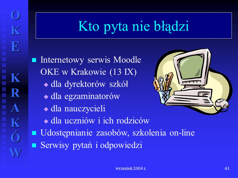 Kto pyta nie błądzi Internetowy serwis Moodle OKE w Krakowie (13 IX)