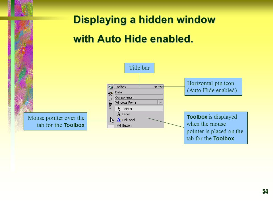 Displaying a hidden window with Auto Hide enabled.
